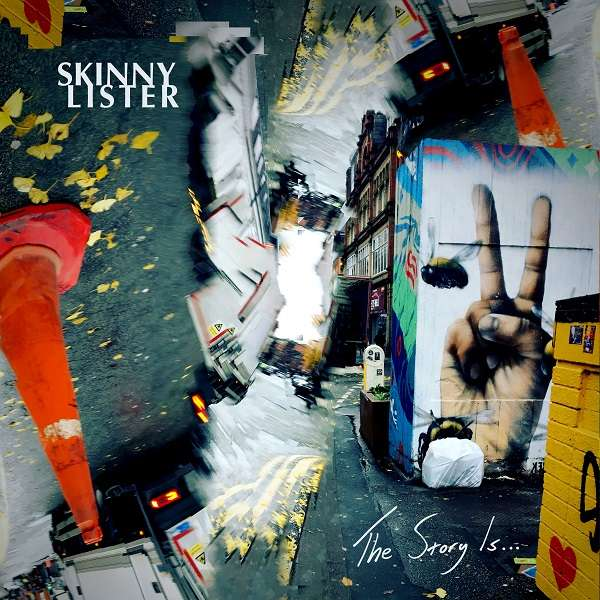 Skinny Lister: The Story Is... On Xtra Mile recordings